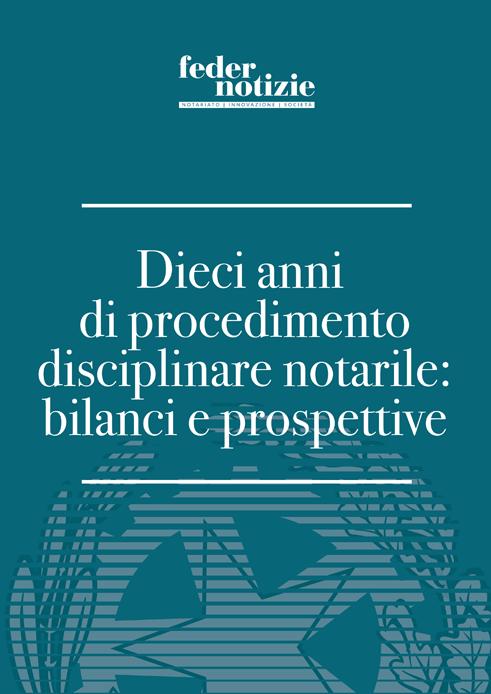Dieci anni di procedimento disciplinare notarile: bilanci e prospettive