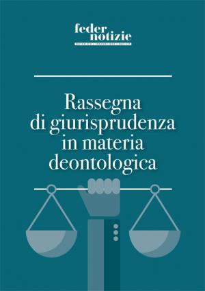 Rassegna di giurisprudenza in materia deontologica